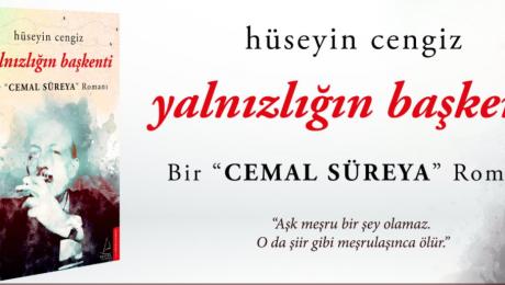 Hüseyin Cengiz'in Yanlızlığın Başkenti 'Bir Cemal Süreya Romanı' üzerine